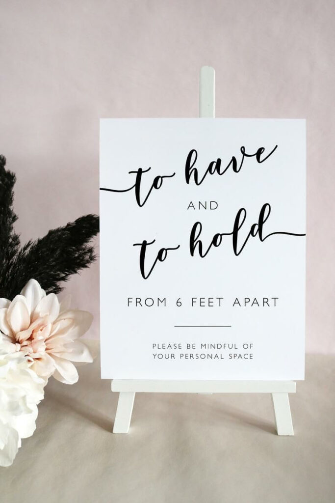 a to have and to hold from six feet apart sign